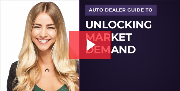 Auto Dealer Guide To Unlocking Market Demand